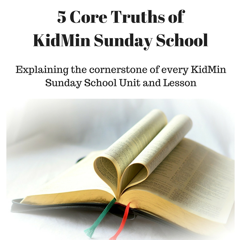 5 Core Truths of KidMin Sunday School